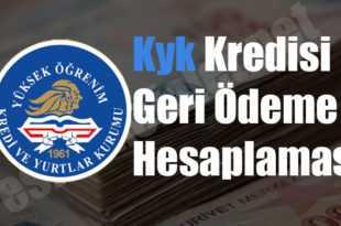 Kyk Kredisi Geri Ödeme Hesaplaması 310x205 - Kyk Kredisi Geri Ödeme Hesaplaması 2019