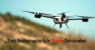 yeni başlayanlar için drone tavsiyeleri 310x165 - Yeni Başlayanlar İçin Drone Tavsiyeleri